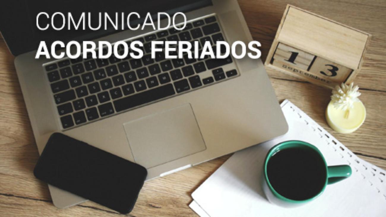 COMUNICADO ACORDOS FERIADOS