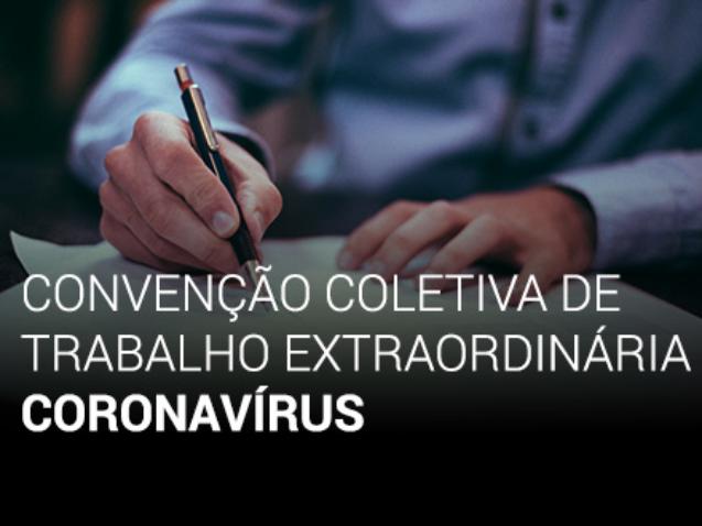 CONVENÇÃO COLETIVA DE TRABALHO EXTRAORDINÁRIA-CORONAVÍRUS